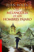 la melancolia de los hombres pajaro (serie martina de santo 5)-juan bolea-9788427021730