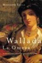 walläda la omeya: la ultima princesa omeya-magdalena lasala-9788427029330