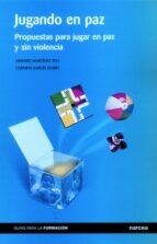 jugando en paz: propuestas para jugar en paz y sin violencia-amparo martinez ten-9788427714830