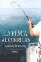 la pesca al currican-carlos thomas-9788428211130