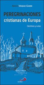 peregrinaciones cristianas de europa: destinos y rutas adolfo vazquez gundin etcheverria 9788428550130