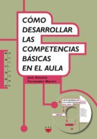 como desarrollar las competencias basicas en el aula jose antonio fernandez martin 9788428824330