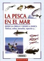 la pesca en el mar desde la orilla y desde la barca: tecnicas, ce bos, anzuelos, especies y ...-nico ferran-9788430595730