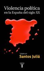 violencia politica en la españa del siglo xx 9788430603930