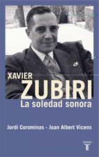 xavier zubiri: la soledad sonora-joan albert vicens folgueira-jordi corominas-9788430606030