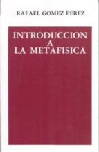 introduccion a la metafisica-rafael gomez perez-9788432136030