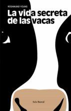 la vida secreta de las vacas (ebook)-rosamund young-9788432233630
