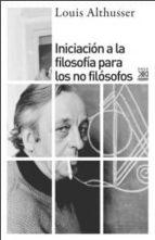 iniciacion a la filosofia para no filosofos-louis althusser-9788432318030