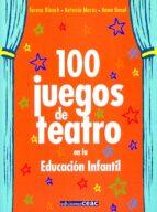 100 juegos de teatro en la educacion infantil-teresa blanch-9788432995330