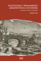 eclecticismo y pensamiento arquitectónico en españa-ang isac martínez de carvajal-9788433860330