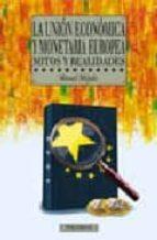 la union economica y monetaria europea: mitos y realidades manuel ahijado 9788436811230