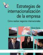 estrategias de internacionalización de la empresa (ebook)-gloria garcia-9788436827330