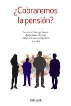 ¿cobraremos la pension? santos m. ruesga benito borja suarez corujo valeriano gomez sanchez 9788436837230
