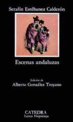 escenas andaluzas-demetrio estebanez calderon-9788437605630