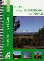 rutas entre el guadarrama y el perales (col. descubre tus cañadas nº 17) 9788445130230