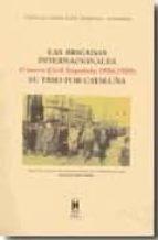 las brigadas internacionales (guerra civil española 1936 1939): s u paso por cataluña manuel gonzalez moreno navarro 9788447710430