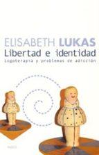 libertad e identidad: logoterapia y problemas de adiccion-elisabeth lukas-9788449316630