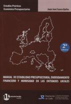 manual de estabilidad presupuestaria, endeudamiento financiero y morosidad en las entidades locales (2ª ed.)-juan jose saura quiles-9788461665730