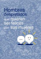 hombres despistados que quieren ser felices con sus mujeres (ebook) evelyn barcelona 9788461683130