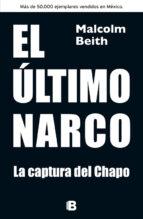 el ultimo narco: la captura del chapo malcolm beith 9788466655330