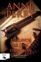 esclavos de una obsesión (detective william monk 11) (ebook)-anne perry-9788466665230