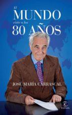 el mundo visto a los 80 años-jose maria carrascal-9788467042030