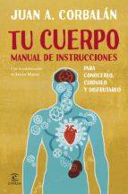 tu cuerpo: manual de instrucciones-juan antonio corbalan-9788467043730