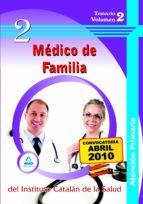 MEDICO DE FAMILIA DE ATENCION PRIMARIA DEL INSTITUTO CATALAN DE L A SALUD. TEMARIO VOLUMEN II