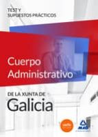 cuerpo administrativo de la xunta de galicia. test y supuestos pr acticos-9788467669930