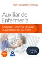 AUXILIAR DE ENFERMERÍA DEL CONSORCI HOSPITAL GENERAL UNIVERSITARI DE VALÈNCIA TEST Y SUPUESTOS PRÁCTICOS