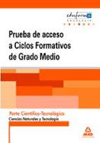 pruebas de acceso a ciclos formativos de grado medio. andalucia. parte cientifico-tecnologica. ciencias naturales y tecnologia-9788467680430
