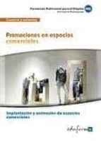 mfo0503 promociones en espacios comerciales. certificado de profe sionalidad implantacion y animacion de espacios comerciales. familia profesional comercio y marketing. formacion para el empleo-9788467684230