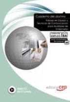 CUADERNO DEL ALUMNO TRABAJO EN EQUIPO Y TECNICAS DE COMUNICACION PARA AUXILIARES DE ENFERMERIA. FORMACION PARA EL EMPLEO: CUADERNODEL ALUMNO