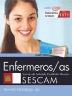 ENFERMEROS/AS. SERVICIO DE SALUD DE CASTILLA - LA MANCHA (SESCAM). TEMARIO ESPECÍFICO VOL. I.