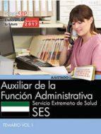 auxiliar de la función administrativa. servicio extremeño de salud. temario vol. i-9788468178530