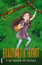 elizabeth hart y un rescate de película, n.º 3 sarah forbes james brown 9788468331430