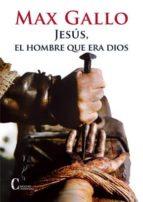 jesus el hombre que era dios-max gallo-9788470575730