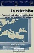 la television: puente virtual sobre el mediterraneo entre los pue blos y las culturas-jean-nöel dibie-9788474267730