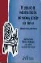 el proceso de industrializacion: del molino y el taller a la fabr ica angel beneito lloris 9788476425930