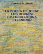 poesia de jorge luis borges, la historia de una eternidad vicente cervera salinas 9788476843130