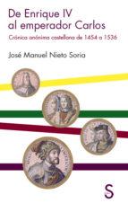 de enrique iv al emperador carlos-jose manuel nieto soria-9788477376330