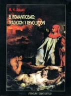 el romanticismo: tradicion y revolucion-m.h. abrams-9788477747130