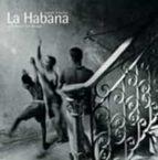 la habana: vision interior ivan de la nuez juan manuel diaz burgos miguel castro muñiz 9788477828730