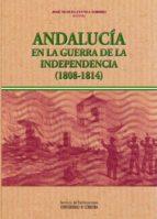 andalucia en la guerra de independencia (1808-1814)-jose manuel cuenca toribio-9788478019830