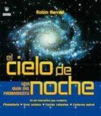 el cielo de noche (pack: planisferio, linterna, mapas estelares y guia astronomica) (2 vols.)-robin kerrod-9788479019730