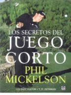 los secretos del juego corto-phil mickelson-9788479028930
