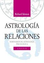 astrologia de las relaciones: seminarios de astrologia psicologic a richard idemon 9788479531430