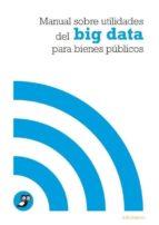manual sobre utilidades del big data para bienes publicos-9788481989830
