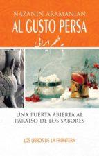 al gusto persa: una puerta abierta al paraiso de los sabores 9788482551630