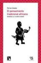 el pensamiento tradicional africano: regreso al planeta negro ferran iniesta 9788483195130